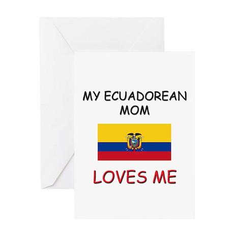 My Ecuadorean Mom Loves Me Greeting Card