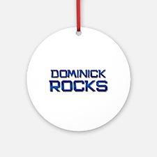 dominick rocks Ornament (Round)