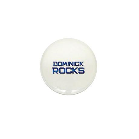 dominick rocks Mini Button