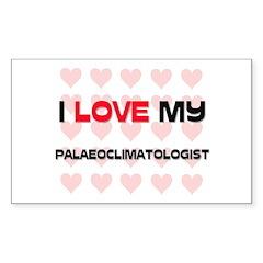 I Love My Palaeoclimatologist Rectangle Decal