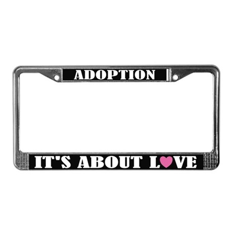 Adoption Love License Plate Frame