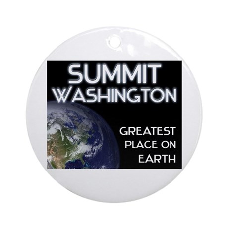 summit washington - greatest place on earth Orname