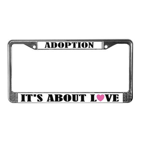 Love Adoption License Plate Frame