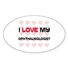 I Love My Ophthalmologist Oval Decal