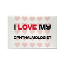 I Love My Ophthalmologist Rectangle Magnet