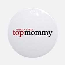 America's Next Top Mommy Ornament (Round)