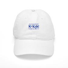 Mr Right Baseball Cap