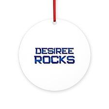desiree rocks Ornament (Round)