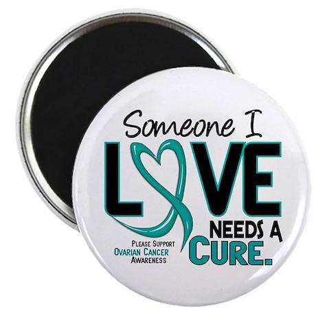 Needs A Cure 2 OVARIAN CANCER Magnet