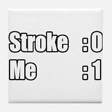 """I Beat My Stroke"" Tile Coaster"