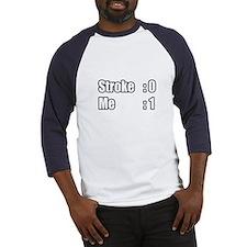 """""""I Beat My Stroke"""" Baseball Jersey"""