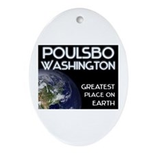 poulsbo washington - greatest place on earth Ornam