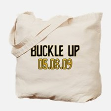 Buckle Up 05.08.09 Tote Bag
