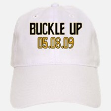 Buckle Up 05.08.09 Baseball Baseball Cap