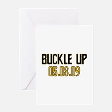 Buckle Up 05.08.09 Greeting Card