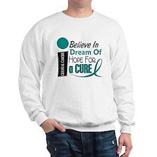 BELIEVE DREAM HOPE Cervical Cancer Sweatshirt