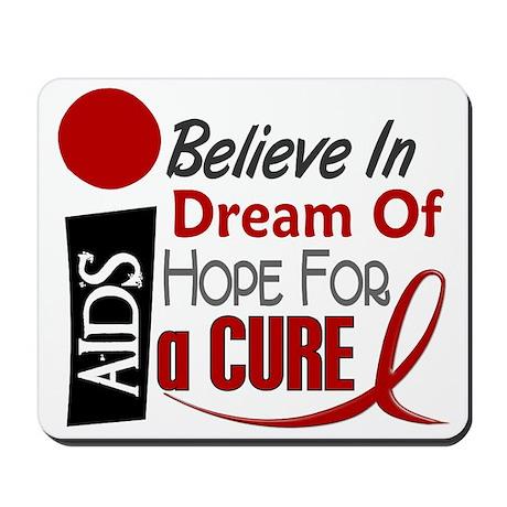 BELIEVE DREAM HOPE HIV & AIDS Mousepad