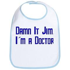 Damn It Jim, I'm a Doctor Bib