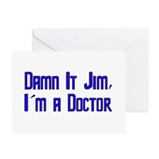 Damn It Jim, I'm a Doctor Greeting Card