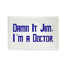 Damn It Jim, I'm a Doctor Rectangle Magnet
