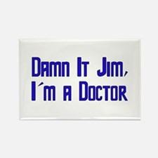 Damn It Jim, I'm a Doctor Rectangle Magnet