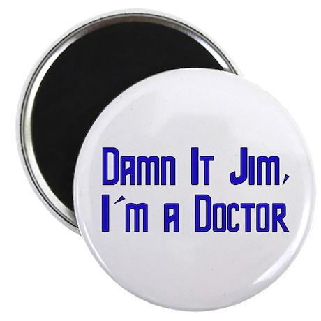 "Damn It Jim, I'm a Doctor 2.25"" Magnet (10 pack)"