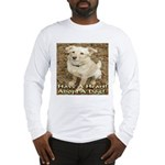 Have A Heart! Adopt A Dog! Long Sleeve T-Shirt
