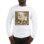 Have A Heart! Adopt A Dog! Long Sleeve T-Shirt
