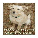 Have A Heart! Adopt A Dog! Tile Coaster