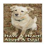 Have A Heart! Adopt A Dog! Tile Coaster