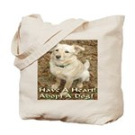 Have A Heart! Adopt A Dog! Tote Bag