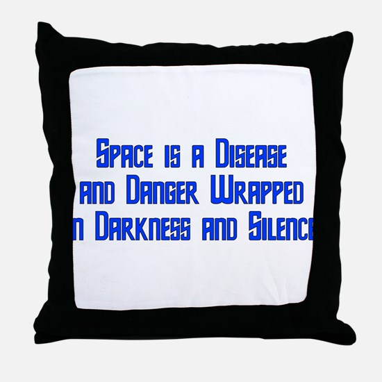 Space is a Disease Throw Pillow