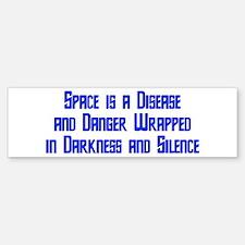 Space is a Disease Bumper Bumper Bumper Sticker