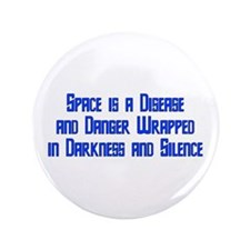 """Space is a Disease 3.5"""" Button (100 pack)"""