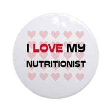 I Love My Nutritionist Ornament (Round)