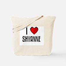 I LOVE SHYANNE Tote Bag