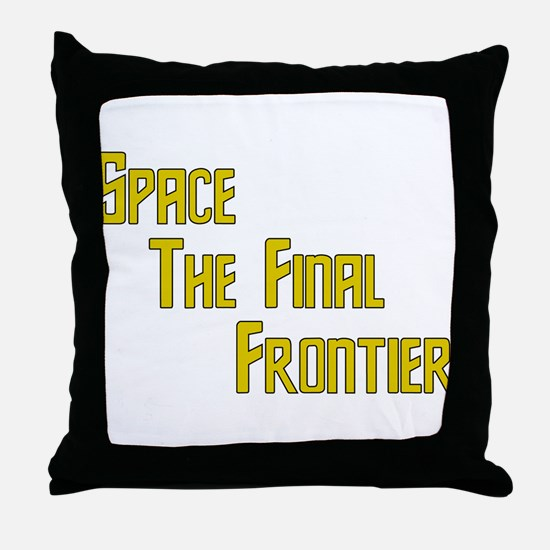 Space The Final Frontier Throw Pillow