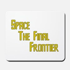 Space The Final Frontier Mousepad