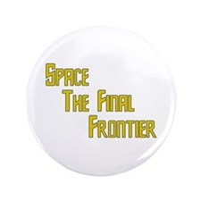 """Space The Final Frontier 3.5"""" Button"""
