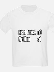 """Mom Beats Heart Attack"" T-Shirt"