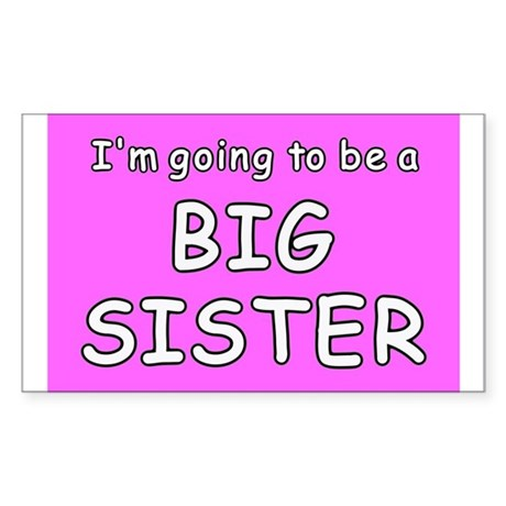 I'm going to be a big sister Rectangle Sticker