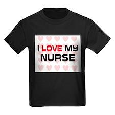 I Love My Nurse T