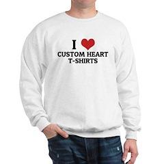 I Love Custom Heart T-Shirts Sweatshirt