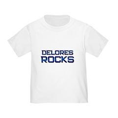 delores rocks Toddler T-Shirt