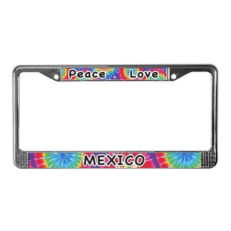 Peace Love Mexico License Plate Frame