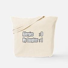 """""""Daughter Beats Allergies"""" Tote Bag"""