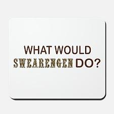 What Would Swearengen Do? Mousepad
