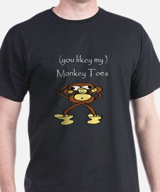 """You likey my MONKEY TOES?"" T-Shirt"