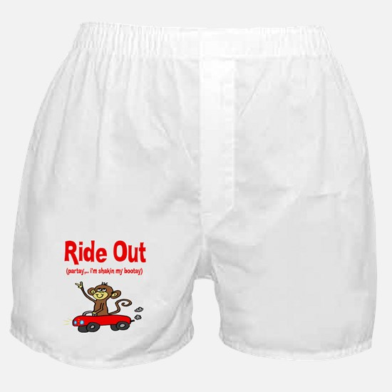 """""""Ride Out (partay...im shakin Boxer Shorts"""