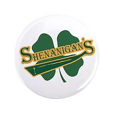 "Shenanigan's 3.5"" Button"